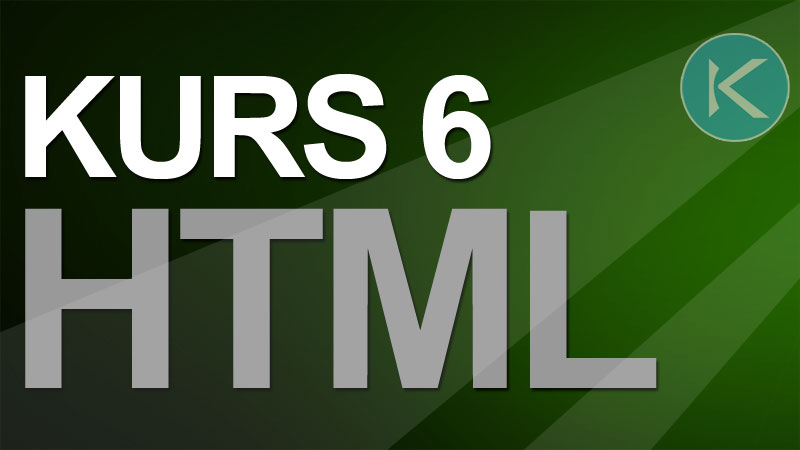Kurs HTML #6
